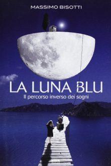 """""""La luna blu"""" di Massimo Bisotti: le frasi più belle"""