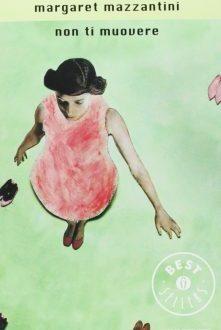 """""""Non ti muovere"""" di Margaret Mazzantini: le frasi più belle"""