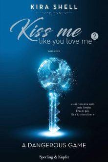 Kiss me like you love me 2 – Kira Shell