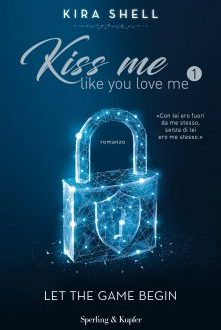 Kiss me like you love me 1 – Kira Shell