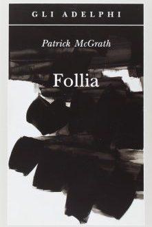 Follia – Patrick McGrath