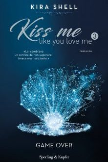 Kiss me like you love me 3 – Kira Shell