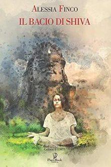 Il bacio di Shiva – Alessia Finco
