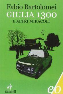 """""""Giulia 1300 e altri miracoli"""" di Fabio Bartolomei: le frasi più belle"""