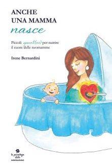 Anche una mamma nasce – Irene Bernardini