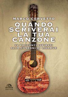 Quando scriverai la tua canzone – Marco Cervetto